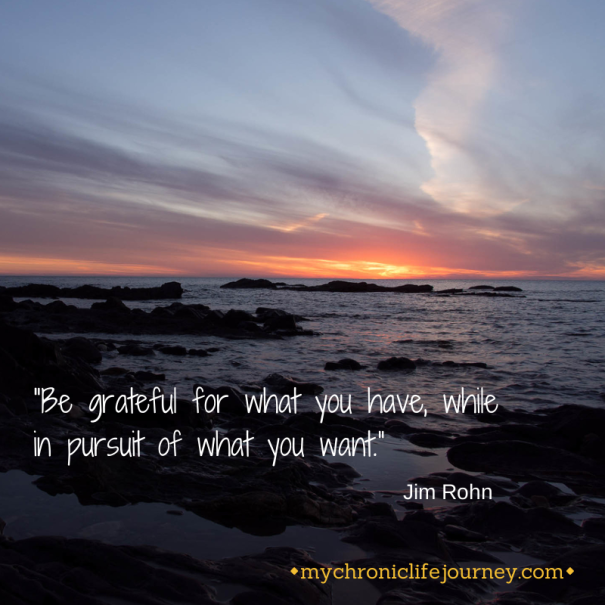 """""""Be grateful for what you have, while in"""